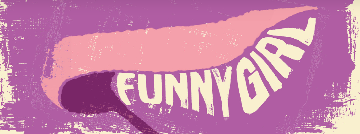 Save the DATE! Funny GIrl - P4P's Civic Theatre Benefit June 3, 2020
